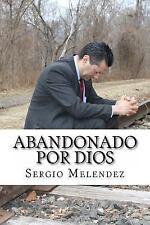 Abandonado Por Dios : Historia de una Violacion by Sergio Melendez (2015,...