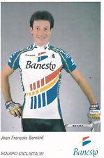 CYCLISME carte cycliste JEAN FRANCOIS BERNARD équipe BANESTO 1991