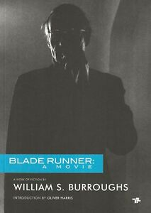 """WILLIAM S. BURROUGHS """"BLADE RUNNER: A MOVIE"""" NEW EDITION SOFTCOVER UK IMPORT"""