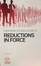 Corporate Counsel's Guide to Reductions in Force, 2015 ed. Thomson Reuters New