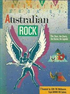 Book Of Australian Rock _ The Stars, The Charts, The Stories, The Legends Noel M