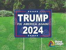 Trump 2024 Fix America Again 18x24 Yard Sign Coroplast Printed Single Sided