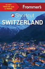 Frommer's Shortcut Switzerland *FREE SHIPPING - NEW*