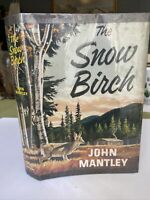 THE SNOW BIRCH BY JOHN MANTLEY IN 1958 1st Edition