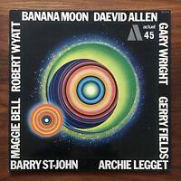BANANA MOON David Allen Gary Wright Robert Wyatt Maggie Bell FRANCE BYG VINYL LP