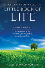 Little Book of Life: A User's Manual by Neale Donald Walsch