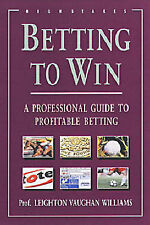 Betting to Win: A Professional Guide to Profitable Betting, Good Condition Book,