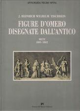 J. HEINRICH WILHELM TISCHBEIN: FIGURE D'OMERO DISEGNATE DALL'ANTICO 1801-1802