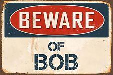 """Beware Of Bob 8"""" x 12"""" Vintage Aluminum Retro Metal Sign VS464"""