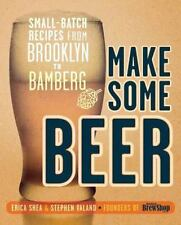 Make Some Beer  Small-Batch Recipes from Brooklyn to Bamberg by Stephen Valand