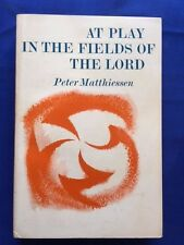 AT PLAY IN THE FIELDS OF THE LORD - ADVANCE READING COPY BY PETER MATTHIESSEN