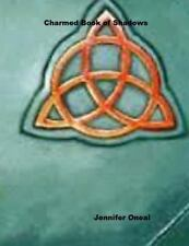 Charmed Book of Shadows: By Oneal, Jennifer