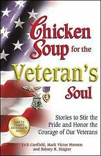 Chicken Soup for the Veteran's Soul: Stories to Stir the Pride and Honor the Cou