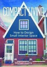 Compact Living: How to Design Small Interior Space-ExLibrary