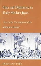 State and Diplomacy in Early Modern Japan : Asia in the Development of the...