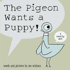 The Pigeon Wants a Puppy! by Mo Willems (new book)