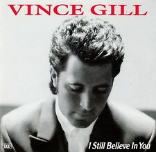 VINCE GILL : I STILL BELIEVE IN YOU / CD - TOP-ZUSTAND
