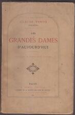 C1 Vento LES GRANDS DAMES D AUJOURD HUI 1886 EO Illustre SAINT ELME GAUTIER