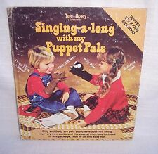 SINGING A LONG WITH PUPPET PALS BOOK: HOW TO MAKE PUPPETS :VINTAGE 1981