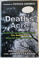 Death's Acre Inside the Legendary Forensic Lab-the Body Farm Signed by Authors