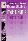 Sharpen Your Team's Skills in People Skills (Sharpen Your Team Skills...S.)-Di