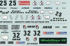 Modellismo 90 1/43 Decal sheet Hesketh 308B F.1 Ford 1975 Polar Caravan  NEW
