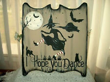 Primitive Halloween Sign I HOPE YOU DANCE Great Sign!