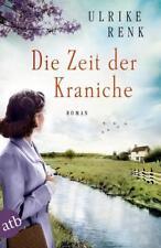 Die Zeit der Kraniche von Ulrike Renk (2018, Taschenbuch)