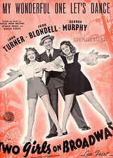 "TWO GIRLS ON BROADWAY Sheet Music ""My Wonderful One Let's Dance"" Lana Turner"
