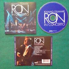 CD  Ron  Rosalino Cellamare In Concerto POP ROCK ITALY 2007 Sony no lp mc(IT2)