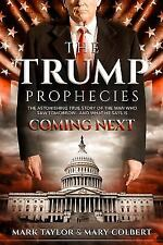 The Trump Prophecies: The Astonishing True Story of the Man Who Saw Tomorrow...