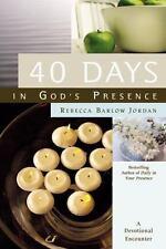 40 Days In God's Presence: A Devotional Encounter: By Jordan, Rebecca Barlow