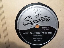 SIGNATURE 78 RECORD/NAT JAFFE/HOW CAN YOU FACE ME ?/KEEPIN OUT OF MISCHIEF NOW