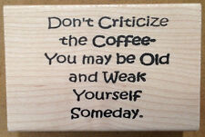 Mounted Rubber Stamps, Humorous Sayings, Old Age, Humor, Sayings about Coffee