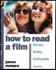 How to Read a Film: The World of Movies, Media, Multimedia:Language, History, Th