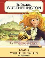 El Diario Wurtherington: La Pequena Muneca : Edición Impresa by Reynold Jay...