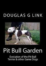 Pit Bull Garden: By Douglas G Link