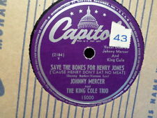 CAPITOL 78 RECORD/KING COLE TRIO/JOHNNY MERCER/HARMONY/SAVE THE BONES/VG+