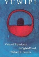 Yuwipi: Vision and Experience in Oglala Ritual [ Powers, William K. ] Used -