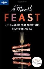Lonely Planet Travel Literature: A Moveable Feast : Life-Changing Food Adventur…
