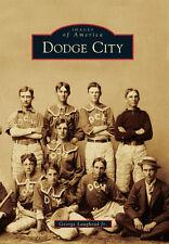 Dodge City [Images of America] [KS] [Arcadia Publishing]