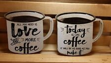 2 Coffee Signs- Today like Coffee..as Good as you Make it; All You Need is Love