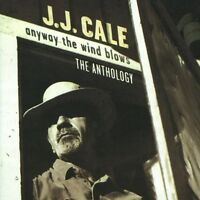 J.J. CALE - ANYWAY THE WIND BLOWS-THE ANTHOLOGY;2 CD 50 TRACKS ROCK BEST OF NEUF