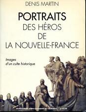 Portraits des Heros de la Nouvelle-France,  Images d'un culte historique, Canada