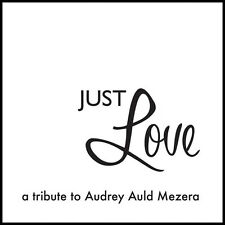 Audrey Auld - Just Love A Tribute To Audrey Auld Mezera [New CD]