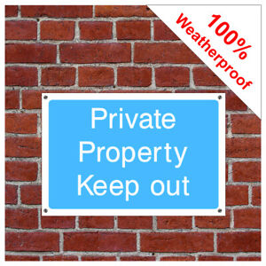 Private property keep out sign INF49 Waterproof Farm and countryside notices