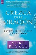 Crezca en la oracion: Una guia definitiva para hablar con Dios (Spanish Edition)