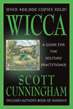 Wicca  A Guide for the Solitary Practitioner By Scott Cunningham 6000,000 Sold