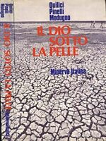 Il Dio sotto la pelle - F. Quilici, C.A. Pinelli, B. Modugno - 1 ED. 1974
