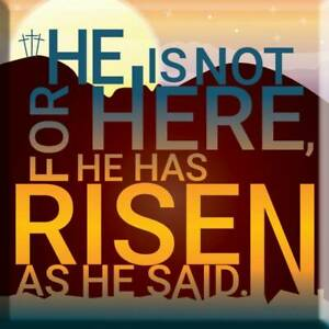 He Has Risen Fridge Magnet Ideal Christian Gift Birthday Easter Bible Verse